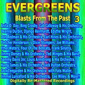 Evergreens - Blasts from the Past, Vol. 3 by Various Artists