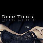 Deep Thing - Deep House, Vol. 4 by Various Artists