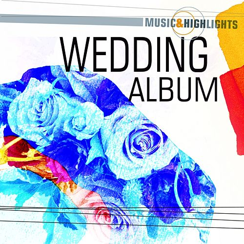 Music & Highlights: Wedding Album by Various Artists