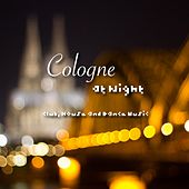Cologne At Night - Club Music by Various Artists