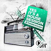 Yes, It's a Housesession, Vol. 11 by Various Artists