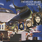 Caught Live + 5 by The Moody Blues