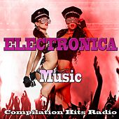 Electronica Music (Compilation Hits Radio) by Various Artists