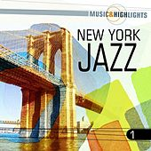 Music & Highlights: New York Jazz, Vol. 1 by Various Artists