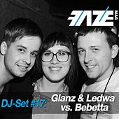 Faze DJ Set #17: Glanz & Ledwa vs. Bebetta by Various Artists