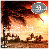 Sunset del Mar, Vol. 12 - Finest In ibiza Chill by Various Artists
