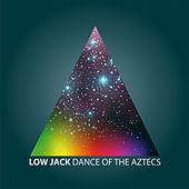 Dance of the Aztecs by Low Jack