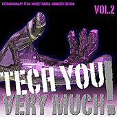 Tech You Very Much!, Vol. 2 (Extraordinary Tech- House Tracks - Unmixed Edition) by Various Artists