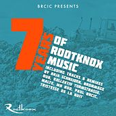 Brcic Pres. : 7 Years of Rootknox Music by Various Artists