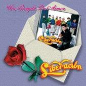 Un Regalo de Amor by Liberacion