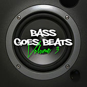 Bass Goes Beats, Vol. 3 by Various Artists