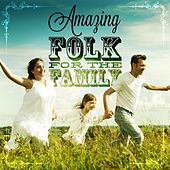 Amazing Folk for the Family by Various Artists