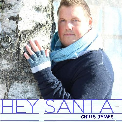 Hey Santa by Chris James
