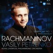 Rachmaninov: Symphony No. 1 & Prince Rostislav by Royal Liverpool Philharmonic Orchestra