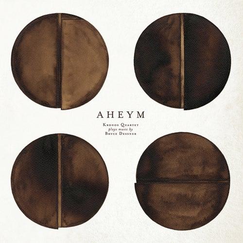 Bryce Dessner: Aheym by Kronos Quartet