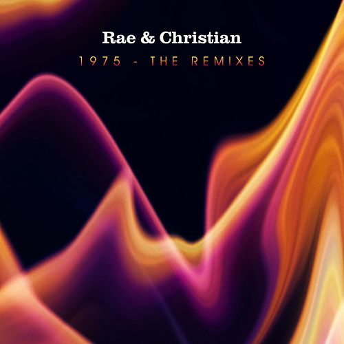 1975 - The Remixes by Rae & Christian