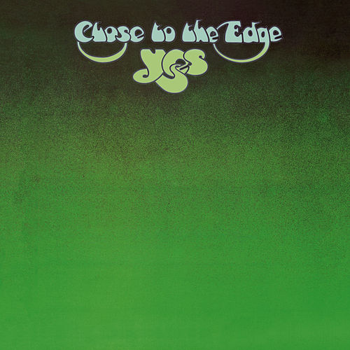 Close To The Edge by Yes