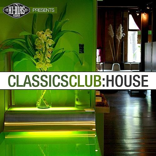 Classics Club House by Various Artists