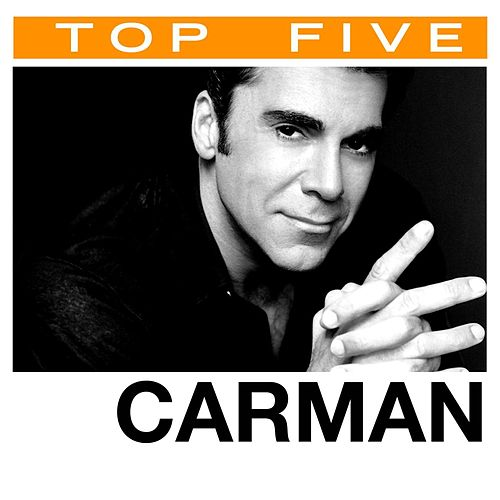 Top 5: Hits by Carman