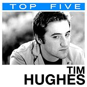 Top 5: Hits by Tim Hughes