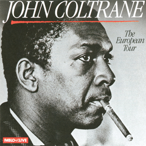 The European Tour by John Coltrane