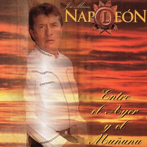 Entre El Ayer Y El Mañana by Napoleon