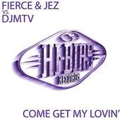Come Get My Lovin' by Fierce