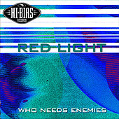 Who Needs Enemies by Red Light