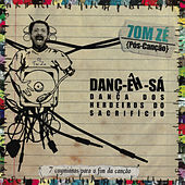 Danç-Êh-Sá by Tom Zé