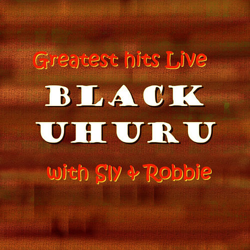 Greatest hits Live with Sly & Robbie by Black Uhuru