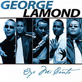 Oye Mi Canto by George LaMond