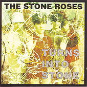 Turns Into Stone by The Stone Roses