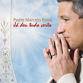 Já Deu Tudo Certo by Padre Marcelo Rossi
