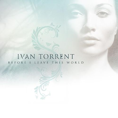 Before I Leave This World by Ivan Torrent