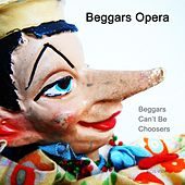 Beggars Can't Be Choosers (Remastered) by Beggars Opera