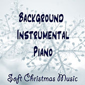 Background Instrumental Piano: Soft Christmas Music by The O'Neill Brothers Group