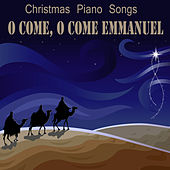 Christmas Piano Songs: O Come, O Come Emmanuel by The O'Neill Brothers Group