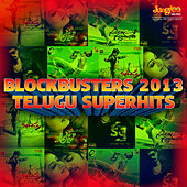 Blockbusters 2013 Telugu Superhits by Various Artists