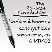 04-17-02 - Catalyst Club - Santa Cruz, CA by Kooken & Hoomen