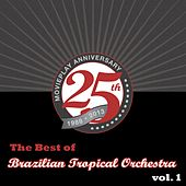 The Best of Brazilian Tropical Orchestra, Vol. 1 von Brazilian Tropical Orchestra