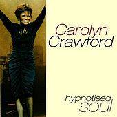 Carolyn Crawford - Hypnotised Soul by Carolyn Crawford
