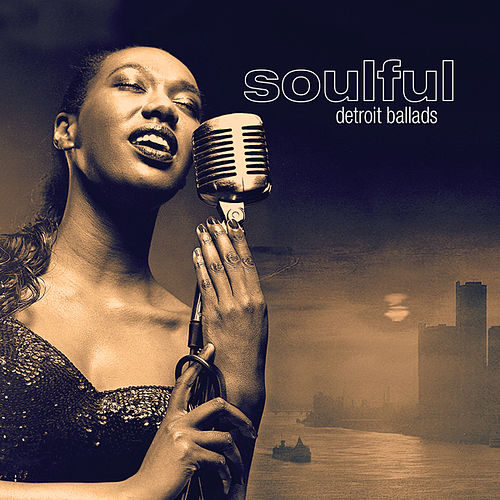 Soulful Detroit Ballads by Various Artists