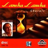 Lamha Lamha - Ghazals by Ghulam Ali
