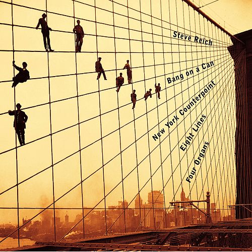 New York Counterpoint, Eight Lines, Four Organs by Steve Reich