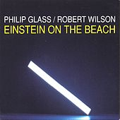 Einstein on the Beach von Philip Glass
