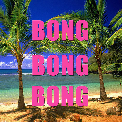 Bong Bong Bong by Lord Melody