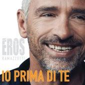 Io Prima Di Te von Eros Ramazzotti
