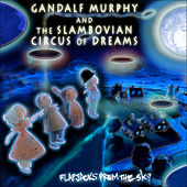 Flapjacks from the Sky by Gandalf Murphy And The Slambovian Circus Of Dreams