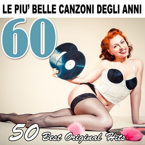 Le più belle canzoni degli anni 60 (50 Best Original Hits) by Various Artists