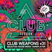 Club Session Pres. Club Weapons No. 31 von Various Artists